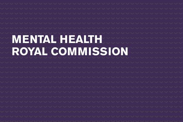 Royal Commission into Mental Health feedback
