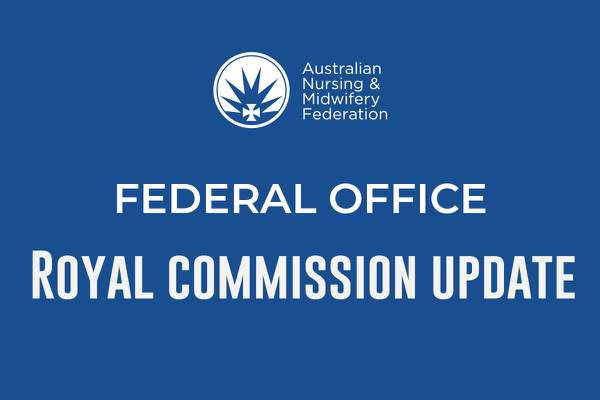 ANMF Federal Royal Commission update #4